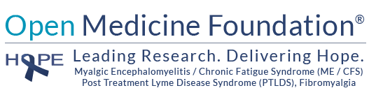 Myalgic Encephalomyelitis / Chronic Fatigue Syndrome (ME / CFS) Post Treatment Lyme Disease Syndrome (PTLDS), Fibromyalgia Leading Research. Delivering Hope.Open Medicine Foundation®
